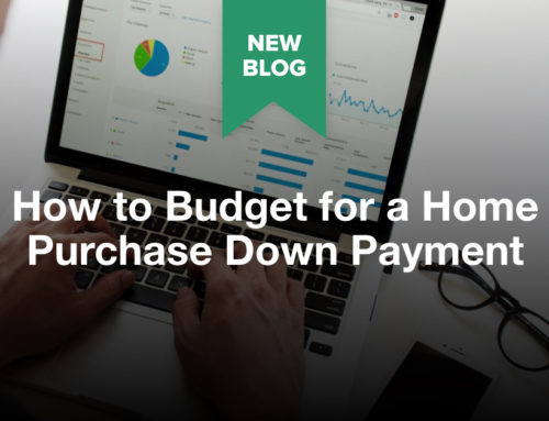 How to Budget for a Home Purchase Down Payment